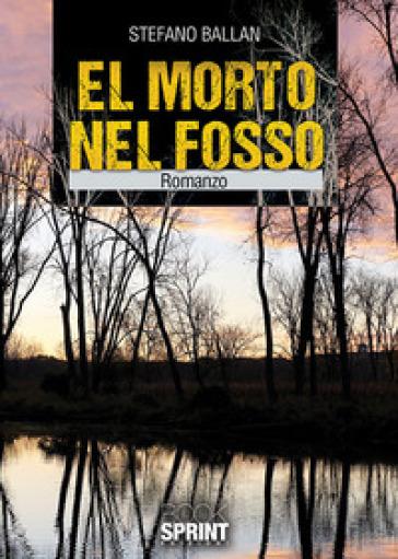 El morto nel fosso - Stefano Ballan |