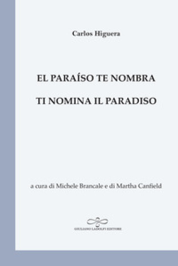 El paraiso te nombra-Ti nomina il paradiso - Carlos Higuera  