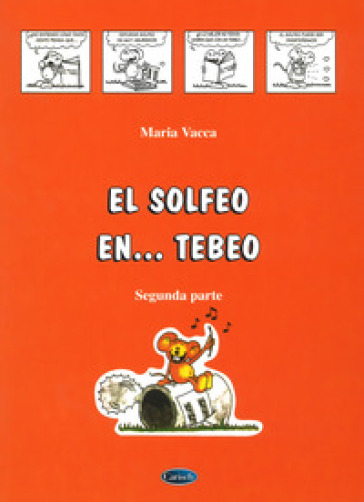 El solfeo... en tebeo. Curso de solfeo para ninos. 2. - Maria Vacca pdf epub