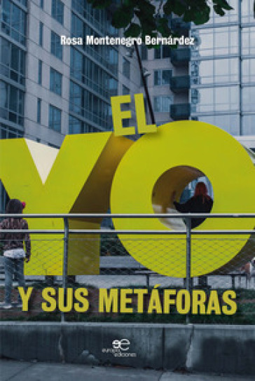 El yo y sus metaforas - Rosa Montenegro Bernardez |