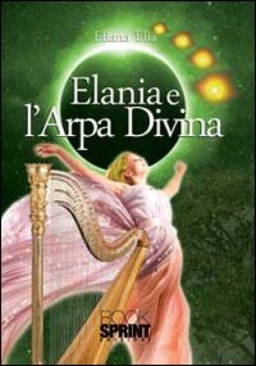 Elania e l'arpa divina - Eliana Elia |