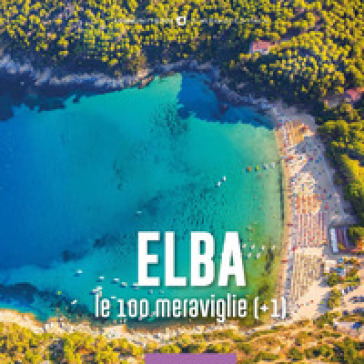 Elba, le 100 meraviglie (+1) - S. Rosselli  