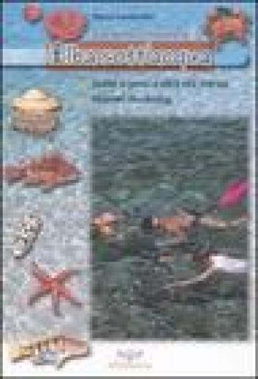 Elba sott'acqua. Guida ai pesci e altra vita marina. Itinerari snorkeling. Con pinne e maschera. 1. - Marco Lambertini | Rochesterscifianimecon.com
