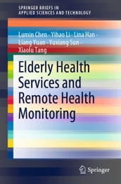 Elderly Health Services and Remote Health Monitoring