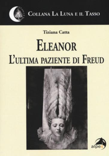 Eleanor. L'ultima paziente di Freud - Tiziana Catta   Kritjur.org
