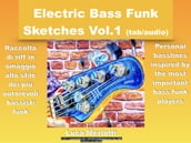 Electric Bass Funk Sketches Vol 1 ita/eng version (tab + audio)
