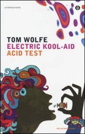 Electric kool--aid acid test