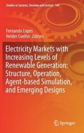 Electricity Markets with Increasing Levels of Renewable Generation: Structure, Operation, Agent-based Simulation, and Emerging Designs