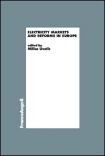 Electricity markets and reforms in Europe