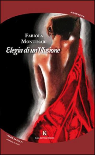 Elegia di un'illusione - Tiziana Montinari   Kritjur.org