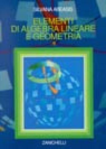 Elementi di algebra lineare e geometria - Silvana Abeasis   Jonathanterrington.com