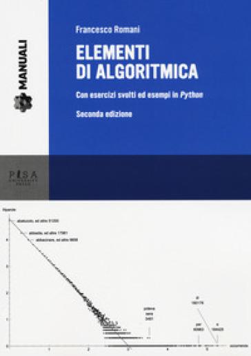 Elementi di algoritmica. Con esercizi ed esempi in Python - Francesco Romani  