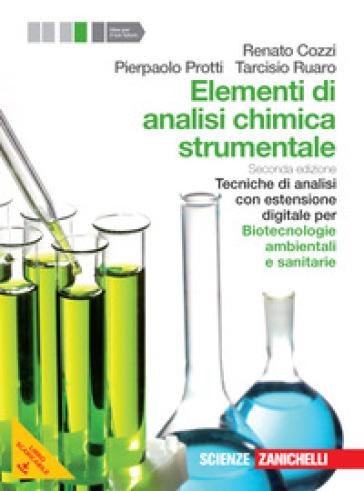 Elementi di analisi chimica strumentale. Tecniche di analisi-Biotecnologie ambientali e sanitarie. Per le Scuole superiori. Con e-book. Con espansione online - Renato Cozzi |