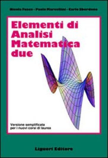 Elementi di analisi matematica 2. Versione semplificata per i nuovi corsi di laurea - Nicola Fusco | Jonathanterrington.com