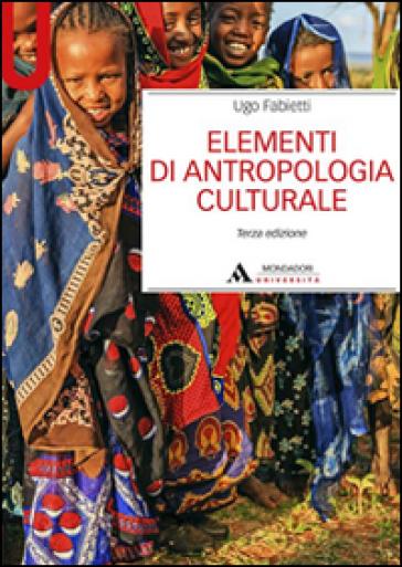 Elementi di antropologia culturale - Ugo Fabietti | Jonathanterrington.com