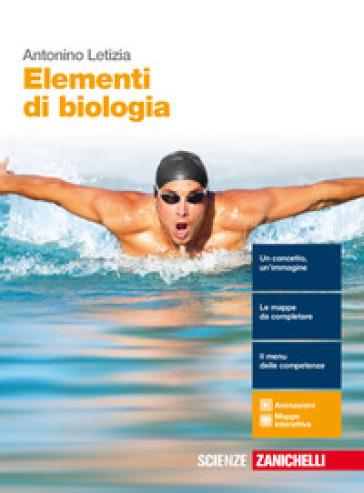 Elementi di biologia. Per le Scuole superiori. Con e-book. Con espansione online - Antonino Letizia |