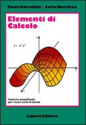 Elementi di calcolo. Versione semplificata per i nuovi corsi di laurea - Carlo Sbordone | Jonathanterrington.com