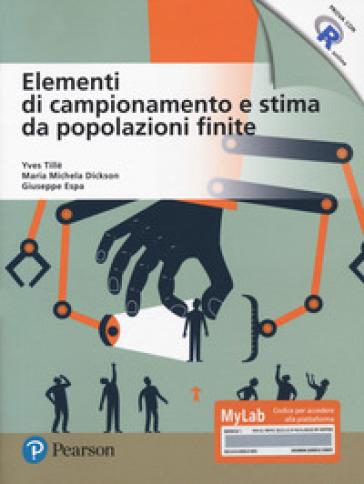 Elementi di campionamento e stima da popolazioni finite. Ediz. MyLab. Con Contenuto digitale per accesso on line - Yves Tillé | Ericsfund.org