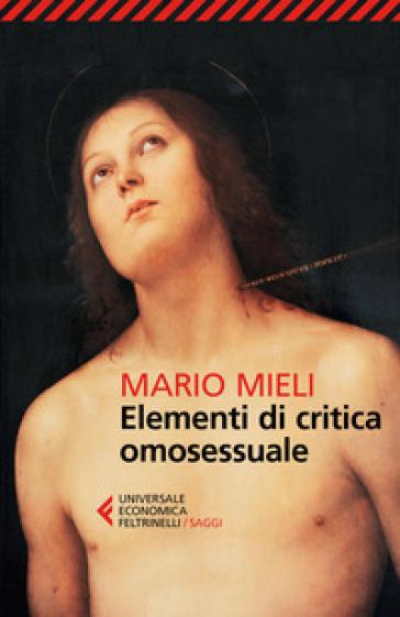 Elementi di critica omosessuale - Mario Mieli | Rochesterscifianimecon.com