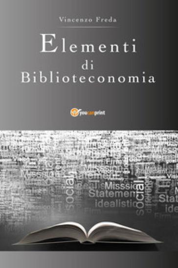 Elementi di biblioteconomia - Vincenzo Freda |