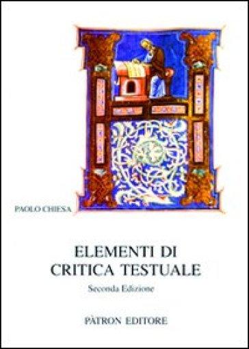 Elementi di critica testuale - Paolo Chiesa   Rochesterscifianimecon.com