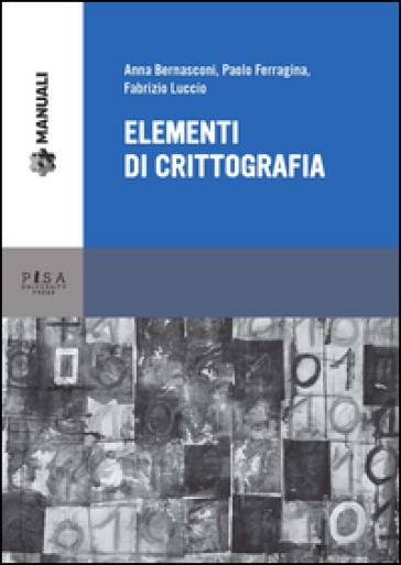 Elementi di crittografia - Anna Bernasconi |