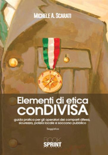 Elementi di etica conDIVISA - Michele Arcangelo Scarati |