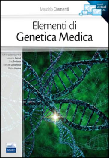 Elementi di genetica medica - Maurizio Clementi |