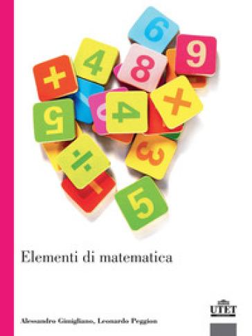 Elementi di matematica - Alessandro Gimigliano |