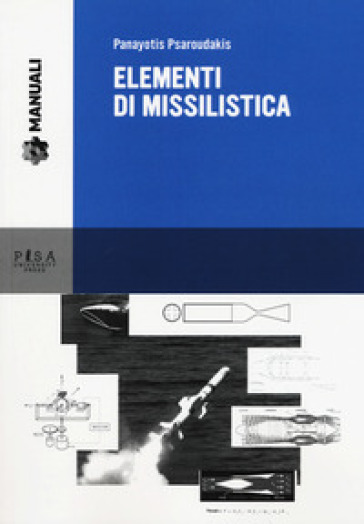 Elementi di missilistica - Panayotis Psaroudakis | Thecosgala.com