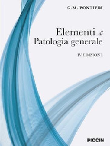 Elementi di patologia generale - G. M. Pontieri |