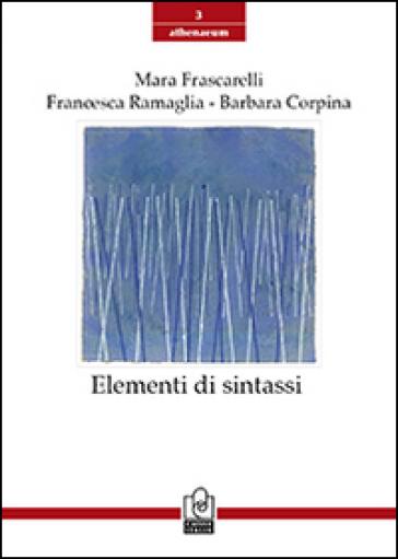 Elementi di sintassi - Mara Frascarelli | Rochesterscifianimecon.com