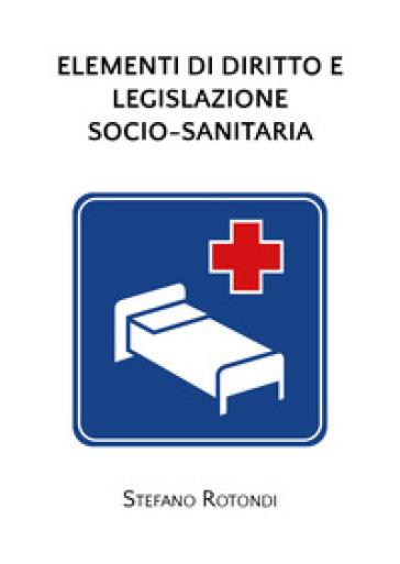 Elementi di diritto e legislazione socio-sanitaria - Stefano Rotondi | Kritjur.org