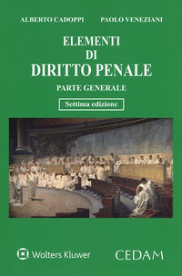 Elementi di diritto penale. Parte generale - Alberto Cadoppi | Thecosgala.com