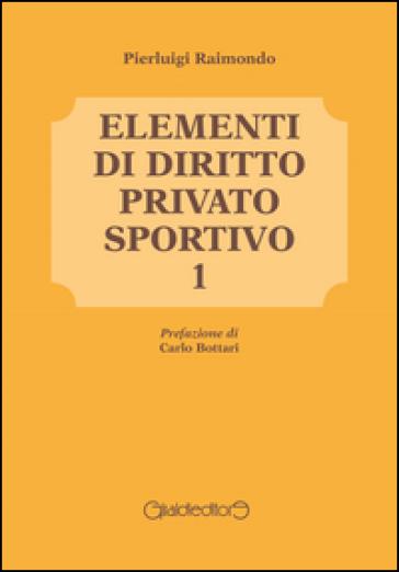 Elementi di diritto privato sportivo. 1. - Pierluigi Raimondo pdf epub