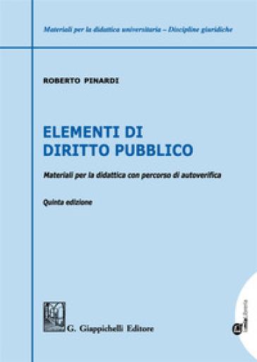 Elementi di diritto pubblico. Materiali per la didattica con percorsi di autoverifica - Roberto Pinardi |