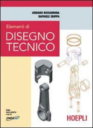 Elementi di disegno tecnico. Per gli Ist. Professionali per l'industria e l'artigianato - Adriano Riccadonna | Kritjur.org