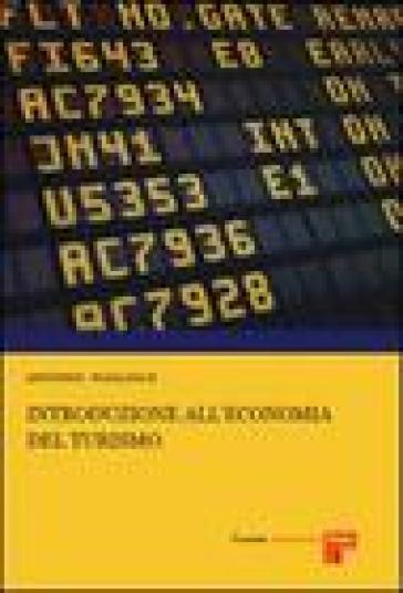 Elementi di economia del turismo - Antonio Magliulo | Jonathanterrington.com