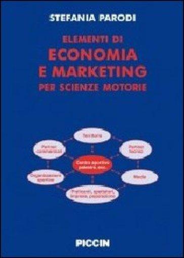 Elementi di economia e marketinig per scienze motorie - Stefania Parodi |