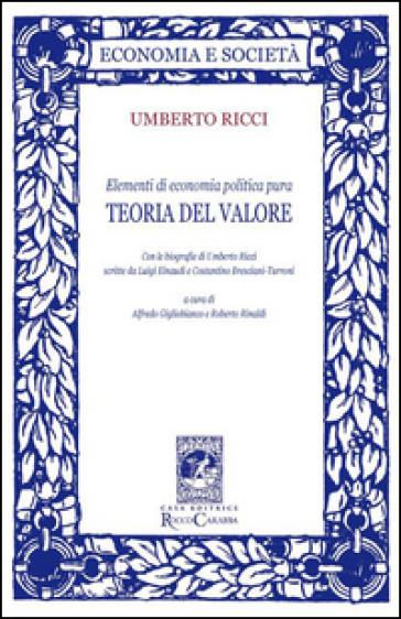 Elementi di economia politica pura. Teoria del valore - Umberto Ricci | Rochesterscifianimecon.com