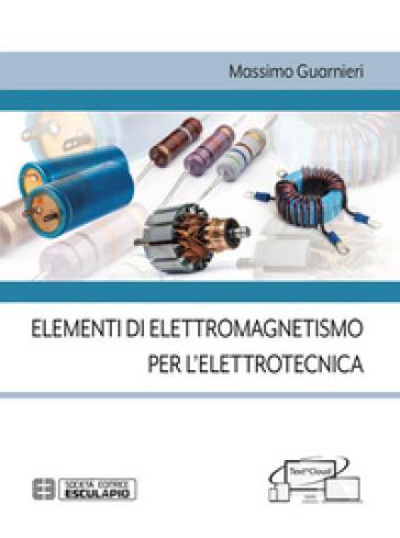 Elementi di elettromagnetismo per l'elettrotecnica - Massimo Guarnieri | Thecosgala.com
