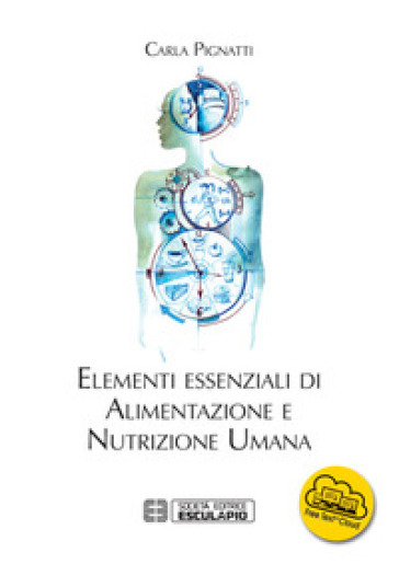 Elementi essenziali di alimentazione e nutrizione umana - Carla Pignatti | Thecosgala.com