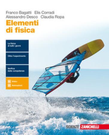 Elementi di fisica. Per le Scuole superiori. Con e-book. Con espansione online - Franco Bagatti |