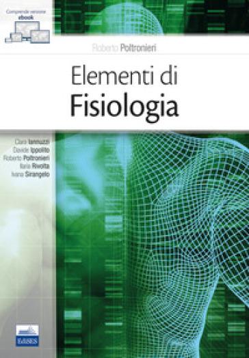 Elementi di fisiologia. Con e-book - Roberto Poltronieri  