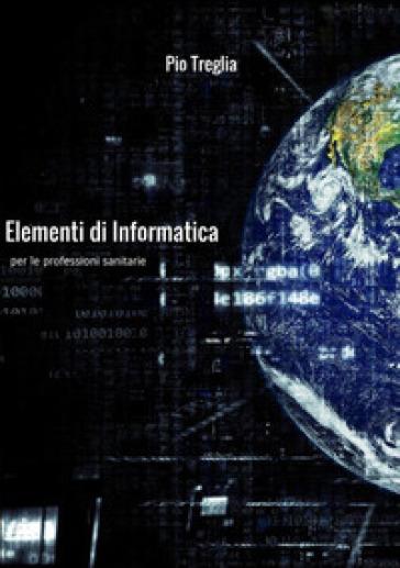 Elementi di informatica per le professioni sanitarie - Pio Treglia pdf epub
