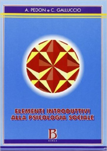 Elementi introduttivi alla psicologia sociale - Arrigo Pedon   Rochesterscifianimecon.com