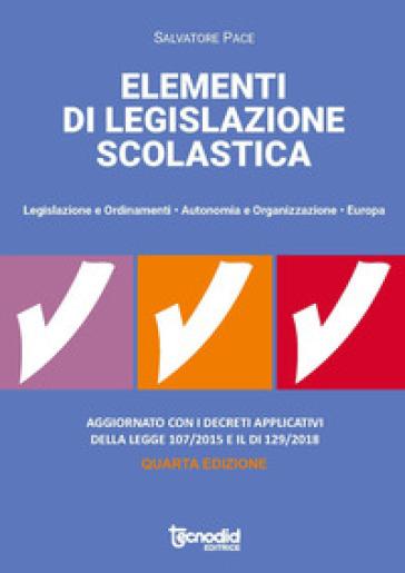 Elementi di legislazione scolastica. Legislazione e ordinamenti, autonomia e organizzazione, Europa - Salvatore Pace   Thecosgala.com