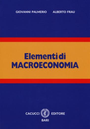Elementi di macroeconomia. Con espansione online - Giovanni Palmerio |