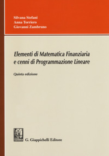 Elementi di matematica finanziaria e cenni di programmazione lineare - Silvana Stefani | Thecosgala.com