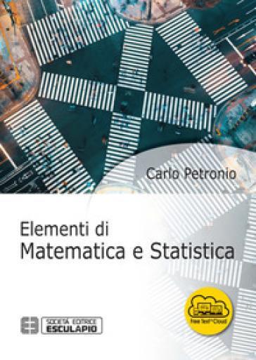 Elementi di matematica e statistica - Carlo Petronio | Thecosgala.com